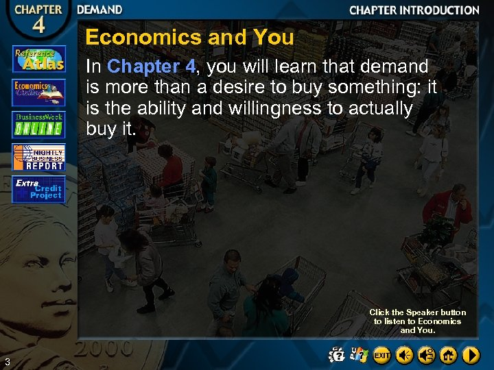 Economics and You In Chapter 4, you will learn that demand is more than