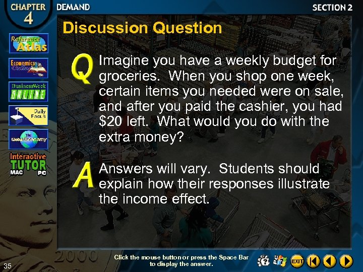 Discussion Question Imagine you have a weekly budget for groceries. When you shop one