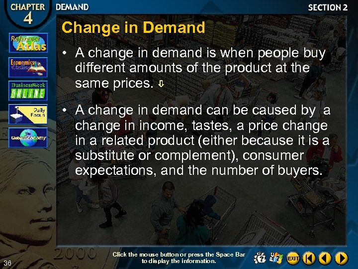 Change in Demand • A change in demand is when people buy different amounts