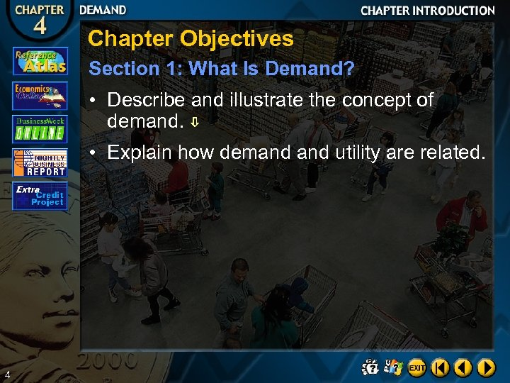 Chapter Objectives Section 1: What Is Demand? • Describe and illustrate the concept of
