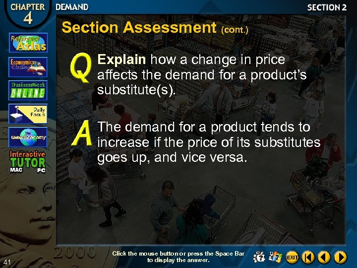 Section Assessment (cont. ) Explain how a change in price affects the demand for