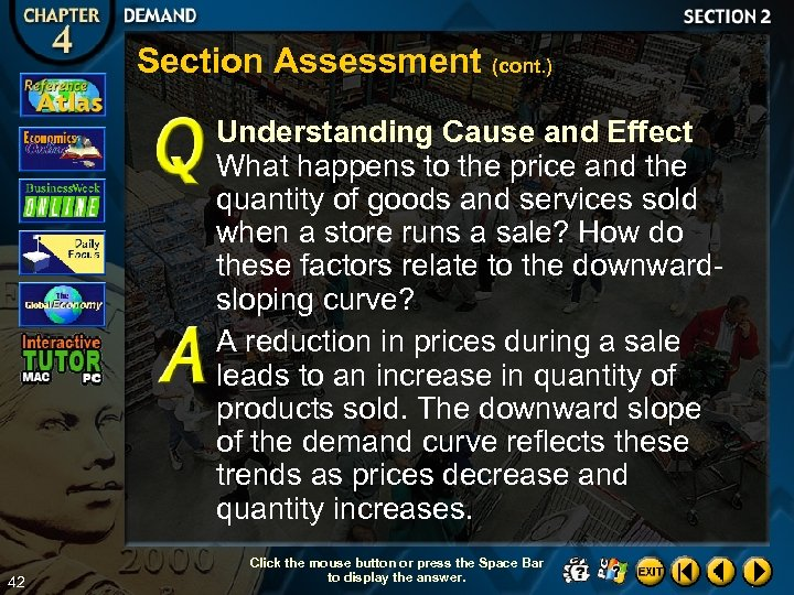 Section Assessment (cont. ) Understanding Cause and Effect What happens to the price and