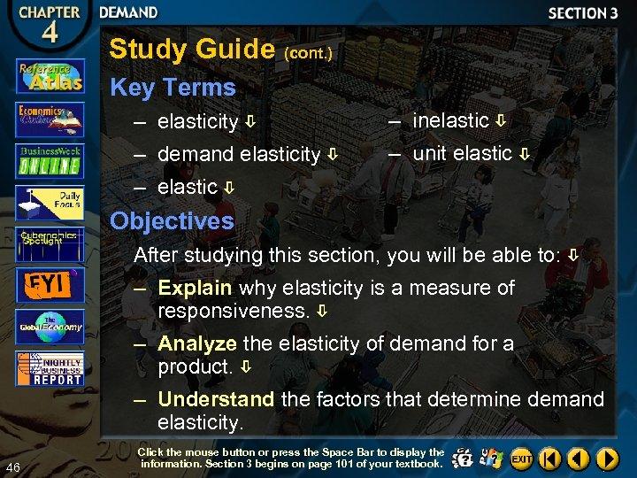 Study Guide (cont. ) Key Terms – elasticity – inelastic – demand elasticity –