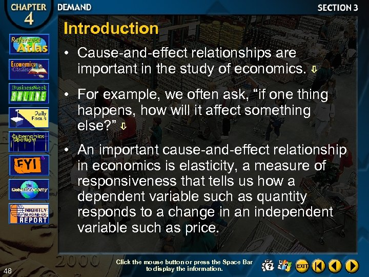 Introduction • Cause-and-effect relationships are important in the study of economics. • For example,