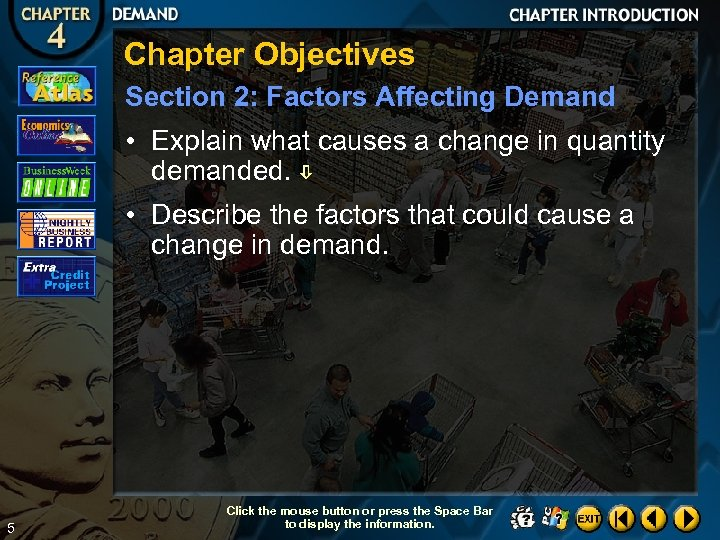 Chapter Objectives Section 2: Factors Affecting Demand • Explain what causes a change in