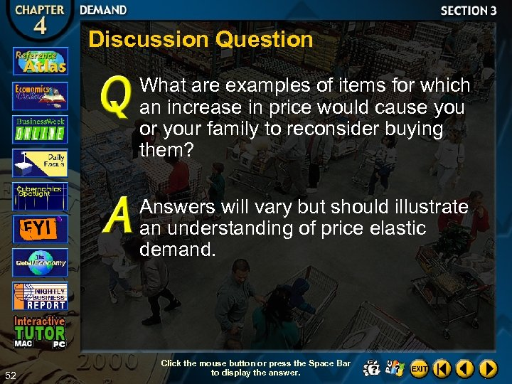 Discussion Question What are examples of items for which an increase in price would
