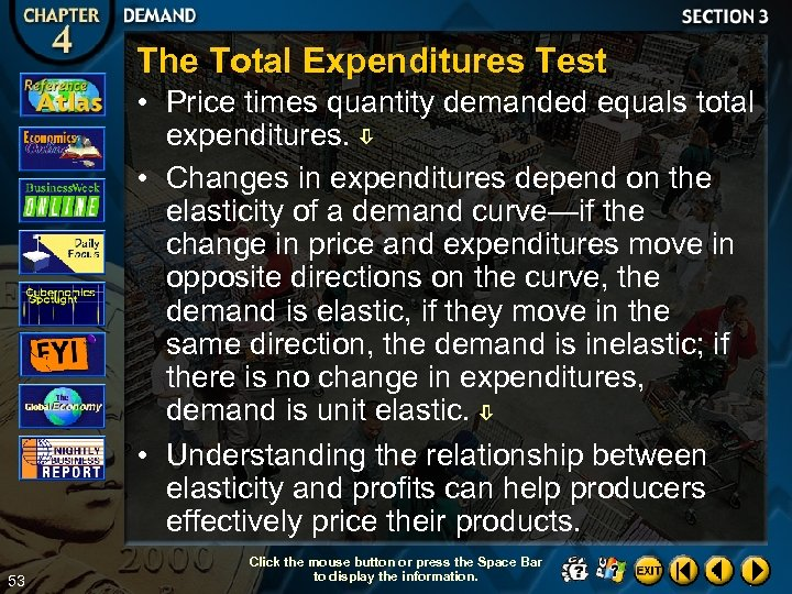 The Total Expenditures Test • Price times quantity demanded equals total expenditures. • Changes