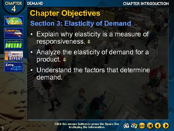 Chapter Objectives Section 3: Elasticity of Demand • Explain why elasticity is a measure