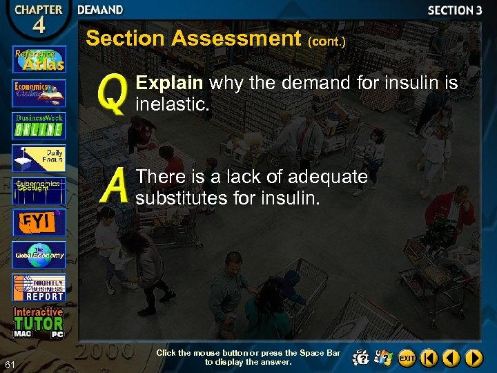 Section Assessment (cont. ) Explain why the demand for insulin is inelastic. There is