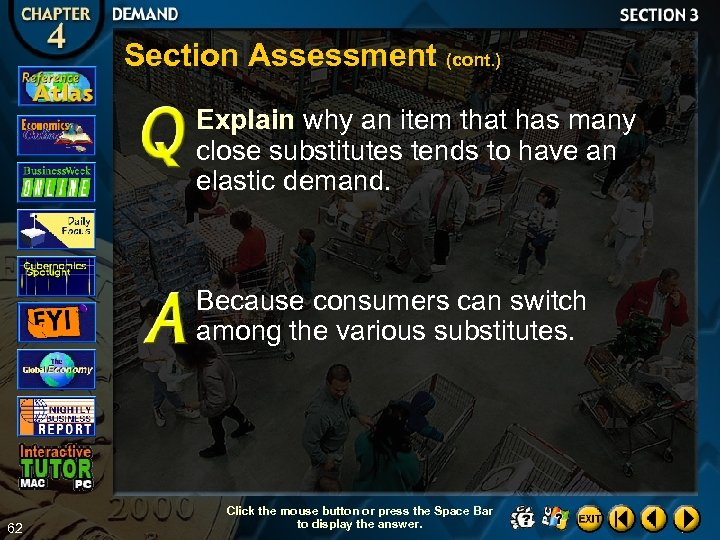 Section Assessment (cont. ) Explain why an item that has many close substitutes tends