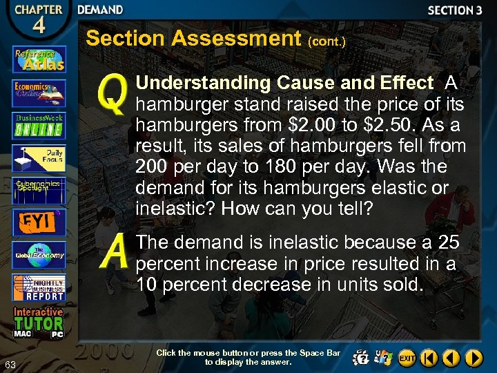 Section Assessment (cont. ) Understanding Cause and Effect A hamburger stand raised the price