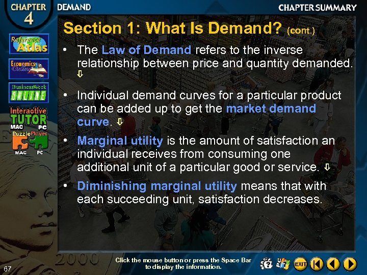 Section 1: What Is Demand? (cont. ) • The Law of Demand refers to