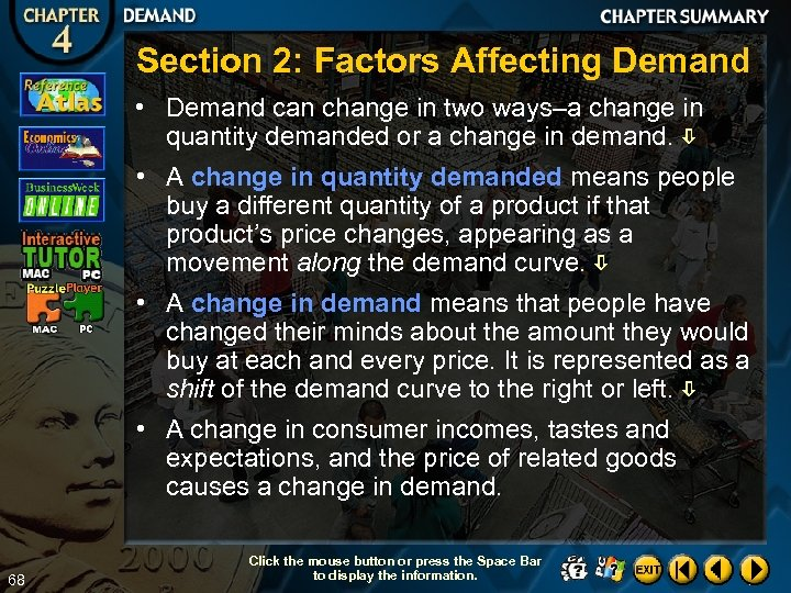 Section 2: Factors Affecting Demand • Demand can change in two ways–a change in