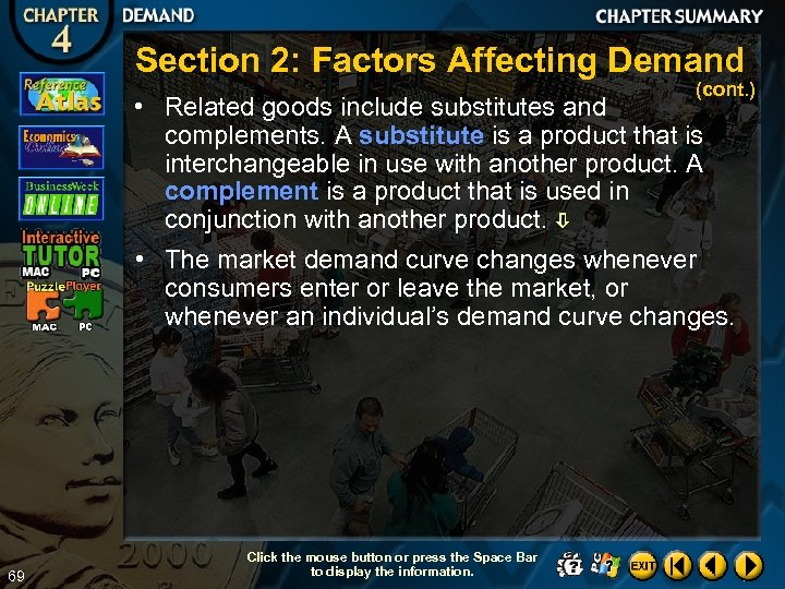 Section 2: Factors Affecting Demand (cont. ) • Related goods include substitutes and complements.