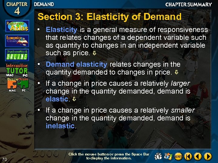 Section 3: Elasticity of Demand • Elasticity is a general measure of responsiveness that