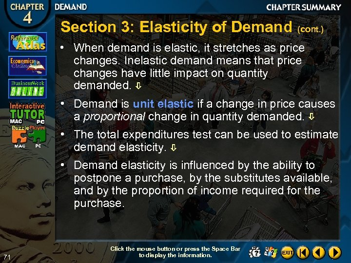 Section 3: Elasticity of Demand (cont. ) • When demand is elastic, it stretches