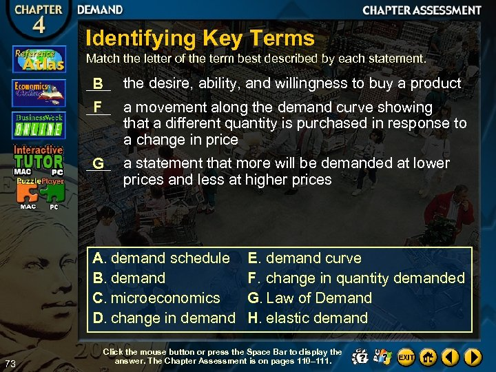Identifying Key Terms Match the letter of the term best described by each statement.