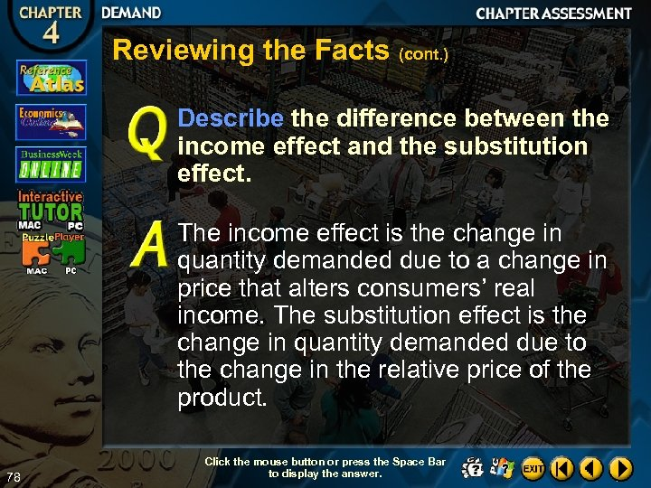 Reviewing the Facts (cont. ) Describe the difference between the income effect and the