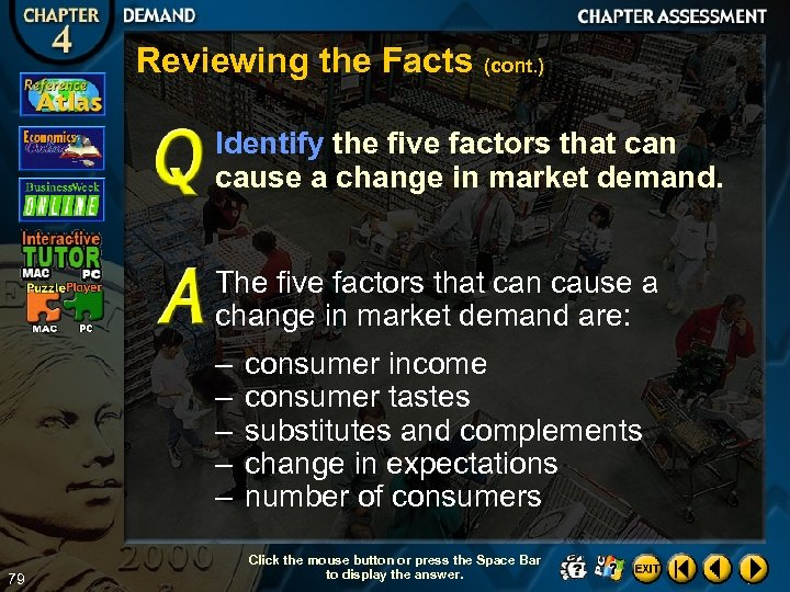 Reviewing the Facts (cont. ) Identify the five factors that can cause a change