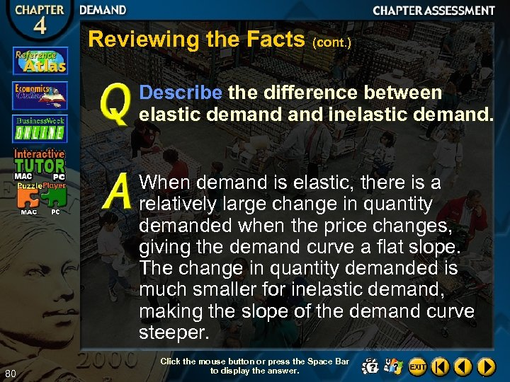 Reviewing the Facts (cont. ) Describe the difference between elastic demand inelastic demand. When