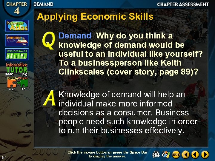 Applying Economic Skills Demand Why do you think a knowledge of demand would be