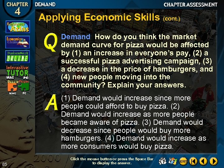 Applying Economic Skills (cont. ) Demand How do you think the market demand curve