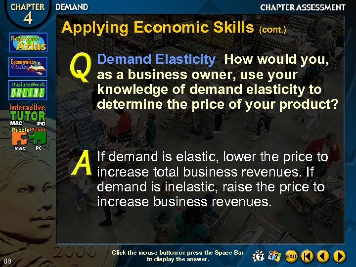 Applying Economic Skills (cont. ) Demand Elasticity How would you, as a business owner,