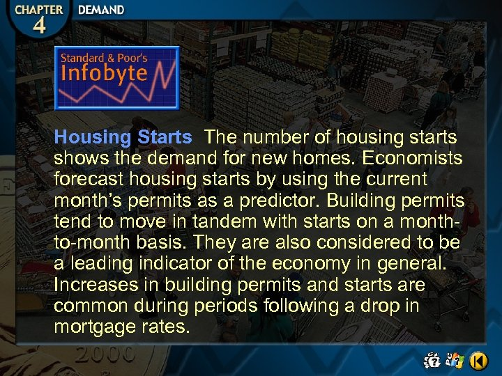 Housing Starts The number of housing starts shows the demand for new homes. Economists