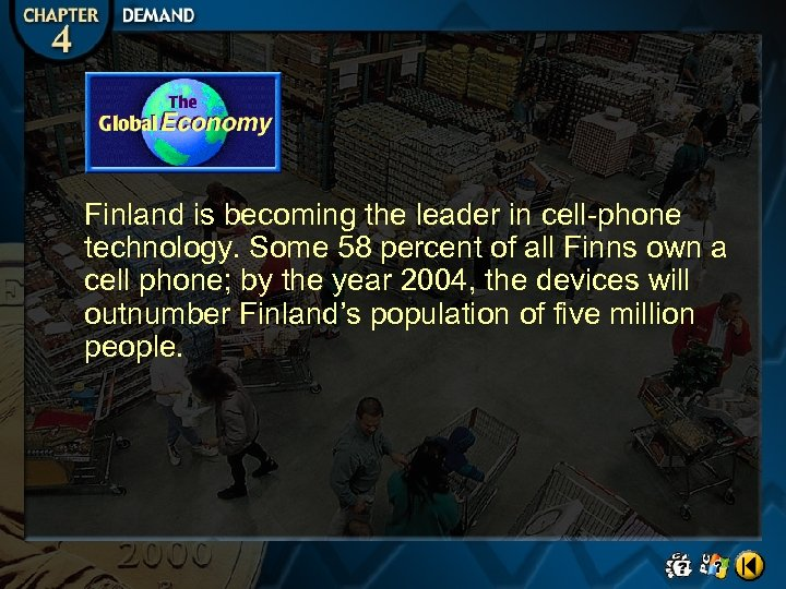 Finland is becoming the leader in cell-phone technology. Some 58 percent of all Finns