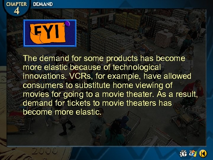 The demand for some products has become more elastic because of technological innovations. VCRs,
