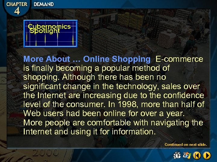 More About … Online Shopping E-commerce is finally becoming a popular method of shopping.