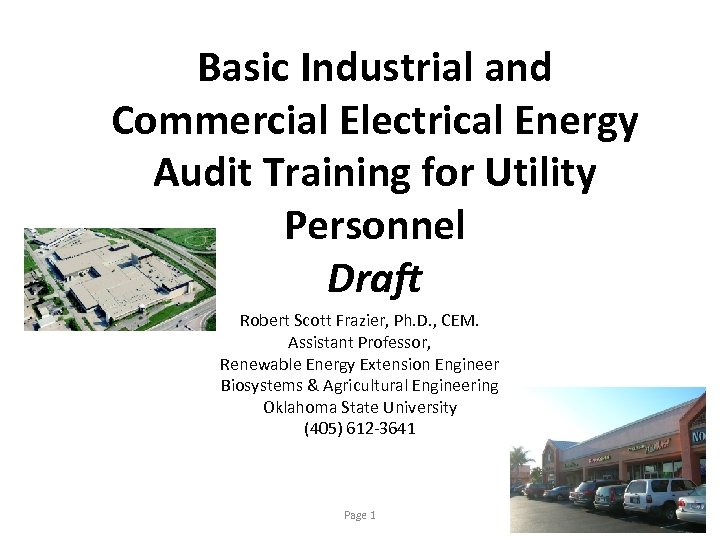 Basic Industrial and Commercial Electrical Energy Audit Training for Utility Personnel Draft Robert Scott