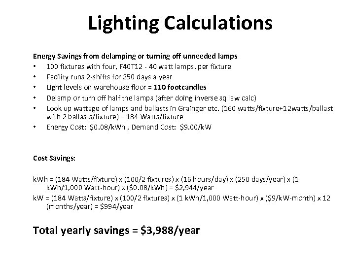 Lighting Calculations Energy Savings from delamping or turning off unneeded lamps • 100 fixtures