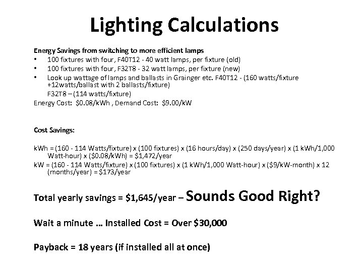 Lighting Calculations Energy Savings from switching to more efficient lamps • 100 fixtures with