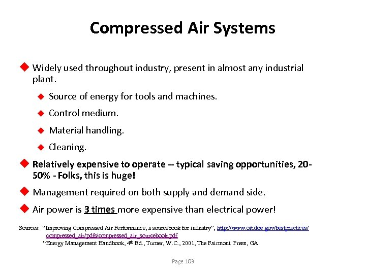 Compressed Air Systems u Widely used throughout industry, present in almost any industrial plant.