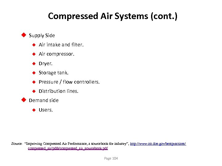 Compressed Air Systems (cont. ) u Supply Side u Air intake and filter. u