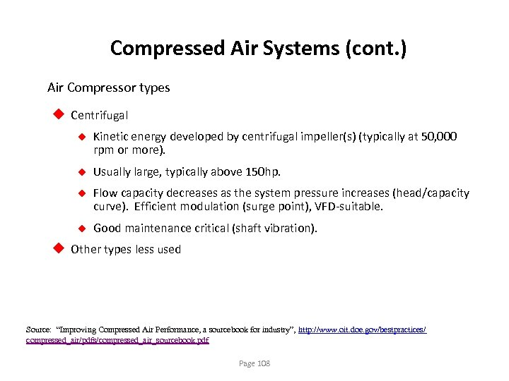 Compressed Air Systems (cont. ) Air Compressor types u Centrifugal u Kinetic energy developed