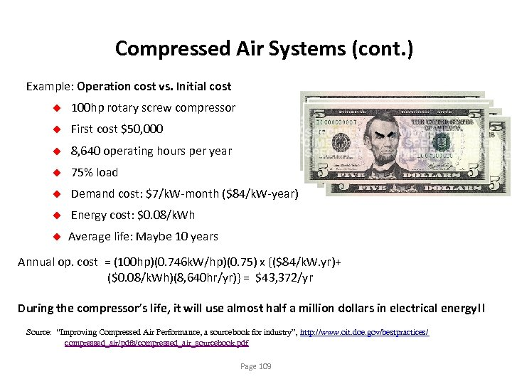 Compressed Air Systems (cont. ) Example: Operation cost vs. Initial cost u 100 hp