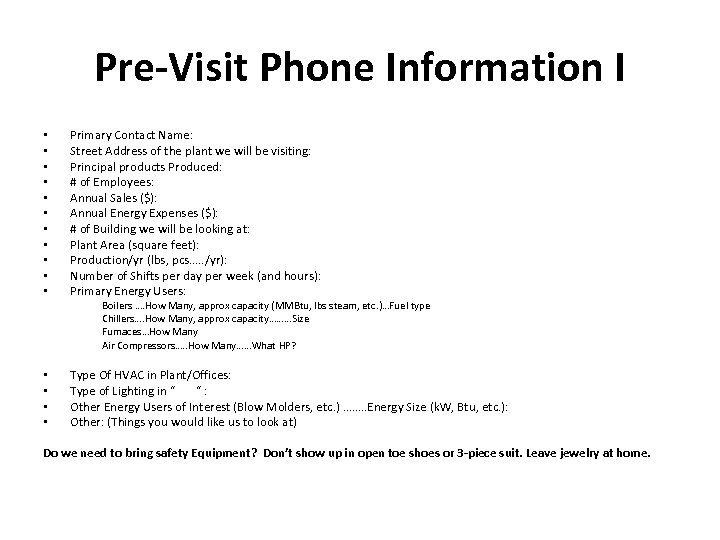 Pre-Visit Phone Information I • • • Primary Contact Name: Street Address of the
