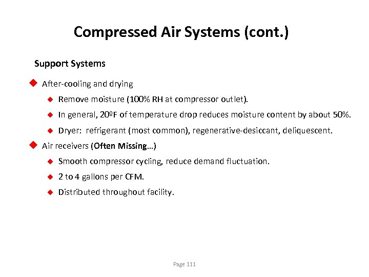 Compressed Air Systems (cont. ) Support Systems u After-cooling and drying u Remove moisture