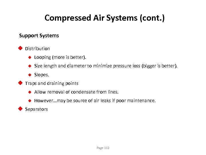 Compressed Air Systems (cont. ) Support Systems u Distribution u Looping (more is better).