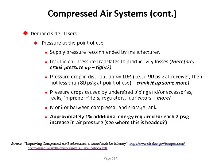 Compressed Air Systems (cont. ) u Demand side - Users u Pressure at the