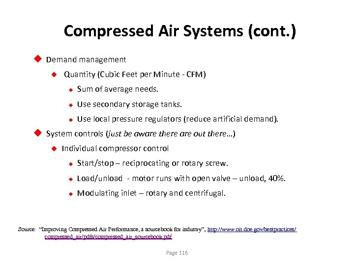 Compressed Air Systems (cont. ) u Demand management u Quantity (Cubic Feet per Minute