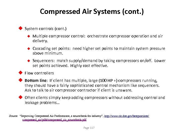 Compressed Air Systems (cont. ) u System controls (cont. ) u Multiple compressor control: