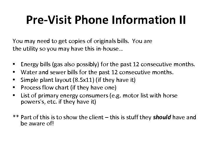 Pre-Visit Phone Information II You may need to get copies of originals bills. You
