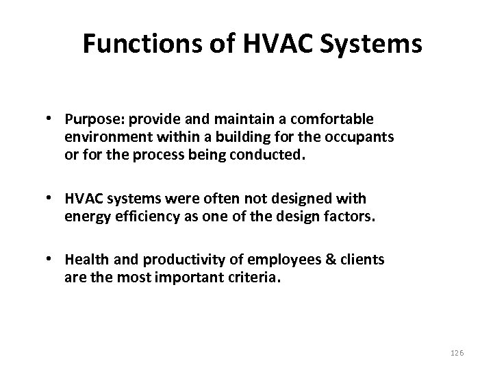 Functions of HVAC Systems • Purpose: provide and maintain a comfortable environment within a