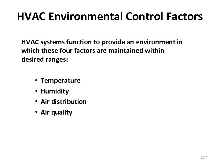 HVAC Environmental Control Factors HVAC systems function to provide an environment in which these