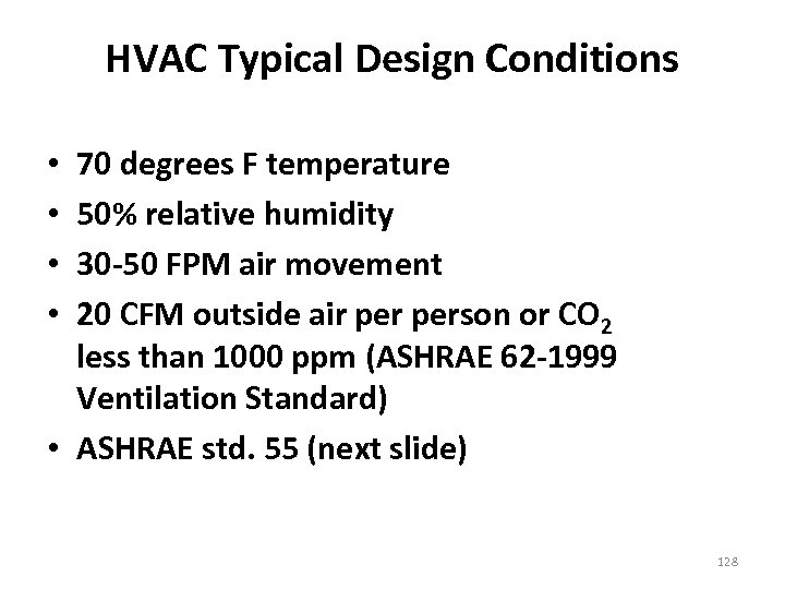 HVAC Typical Design Conditions 70 degrees F temperature 50% relative humidity 30 -50 FPM