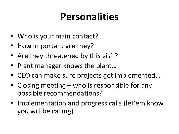 Personalities Who is your main contact? How important are they? Are they threatened by