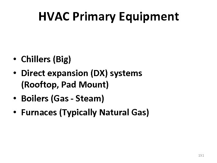 HVAC Primary Equipment • Chillers (Big) • Direct expansion (DX) systems (Rooftop, Pad Mount)